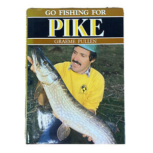 VIntage 1990 - Go Fishing for Pike by Graeme Pullen - Hardback With Dust Cover