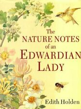 The Nature Notes of an Edwardian Lady By Edith Holden. 9781854714954
