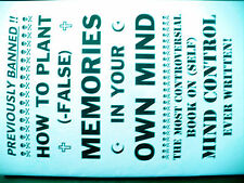 MIND CONTROL - HOW TO PLANT FALSE MEMORIES IN YOUR OWN MIND book