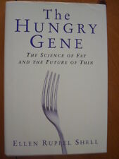 The Hungry Gene : The Science of Fat and the Future of Thin by Ellen Ruppel...