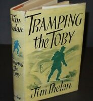 ** Signed Copy ** Jim Phelan Tramping The Toby 1st Edition 1955