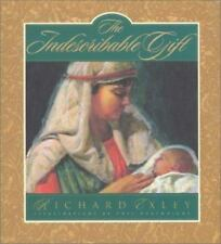 The Indescribable Gift : The Story of the Gift That Was Beyond Words by Richard