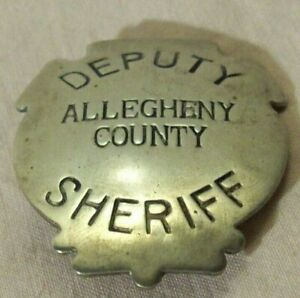 obsolete~DEPUTY SHERIFF~ALLEGHENY COUNTY~LATE 1800s PITTSBURGH. PA. POLICE BADGE
