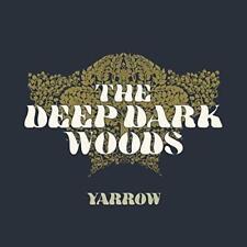 The Deep Dark Woods - Yarrow (NEW CD)
