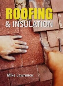 Roofing & Insulation by Lawrence, Mike Hardback Book The Cheap Fast Free Post