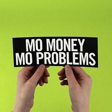 Mo Money Mo Problems Sticker! The Notorious B.I.G. Puff Daddy, Mase, Life After