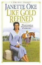Like Gold Refined A Prairie Legacy series Book 4 paperback Janette Oke FREE SHIP