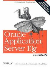 Oracle Application Server 10g Essentials by Rick Greenwald, Donald Bales and...