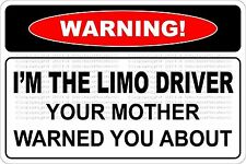 """*Aluminum* Warning I'm The Limo Driver 8""""x12"""" Metal Novelty Sign  NS 613"""