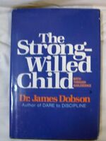 The Strong-Willed Child: Birth Through Adolescence by James C. Dobson
