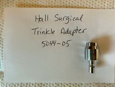 Hall Surgical 5044 05 Trinkle Adapter Used No Warranty