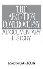 The Abortion Controversy: A Documentary History (Primary Documents in American H