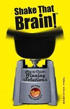 Shake That Brain: How to Create Winning Solutions and Have Fun While You're At