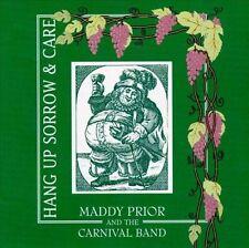 MADDY PRIOR & CARNIVAL BAND Hang Up Sorrow & Care UK CD ~ NEW ~ SEALED ~ MINT ~