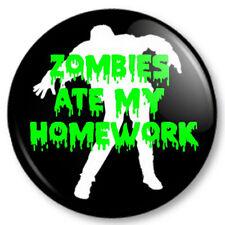 "ZOMBIES ATE MY HOMEWORK 25mm 1"" Pin Button Badge Geek Nerd School Novelty Funny"