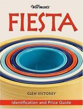 Warman's Fiesta : Identification and Price Guide by Glen Victorey (2007, PB)