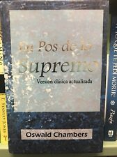 En Pos de lo Supremo by Oswald Chambers (2004, Hardcover) tapa dura