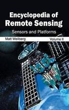 Encyclopedia of Remote Sensing: Volume II (Sensors and Platforms) by Callisto...