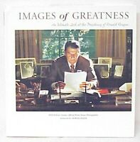 IMAGES OF GREATNESS AN INTIMATE LOOK AT THE PRESIDENCY OF RONALD REAGAN BOOK
