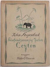 John Hagenbeck Fünfundzwanzig Jahre Ceylon, 1922 hg. von Victor Ottmann