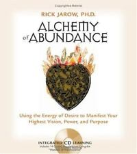 Alchemy of Abundance: Using the Energy of Desire to Manifest Your Highest Vision