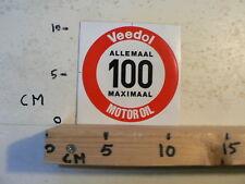 STICKER,DECAL VEEDOL ALLEMAAL 100 MAXIMAAL MOTOR OIL OLIE