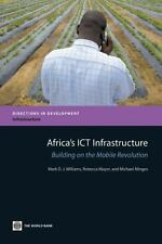 Africa's ICT Infrastructure: Building on the Mobile Revolution (Directions in D