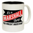 New Its A Marshall Thing Wouldnt Understand Personalised Name Mug birthday gift