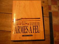 Le livre des armes à feu. S MAsini / G Rotasso. 1988