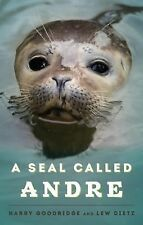 Seal Called Andre by Lew Dietz and Harry Goodridge (2014, Paperback)