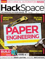 HackSpace Magazine Issue #06 Paper Engineering, Hack, Make, Build, Create