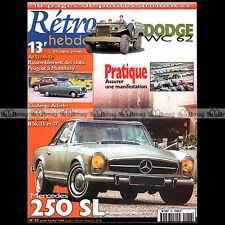 RETRO HEBDO N°62 MERCEDES 250 SL 1967 DODGE MILITAIRE 6X6 WC 62 1943 CITROËN DS