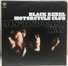 Black Rebel Motorcycle Club Ain't No Easy Way 45 Rpm Record 82876 72209-7A
