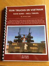 HAVE GUNS - WILL TRAVEL Gun Trucks in Vietnam  by James  Lyles  LAY FLAT BINDING