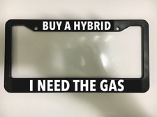 BUY A HYBRID I NEED GAS Black License Plate Frame 4X4 TRUCK F250 RAM JEEP NEW