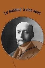 NEW Le bonheur a cinq sous (French Edition) by M. Rene Boylesve