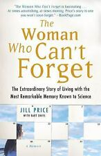 The Woman Who Can't Forget: The Extraordinary Story of Living with the Most Rem