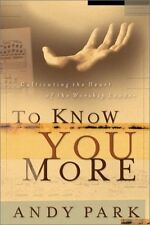 To Know You More: Cultivating the Heart of the Wor
