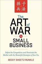 The Art of War for Small Business: Defeat the Competition and Dominate the Marke