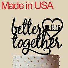 Better Together,Personalized Wedding Cake with date,Topper, Acrylic,USA 5""