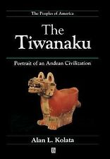 The Tiwanaku : Portrait of an Andean Civilization by Alan L. Kolata (1993, Hardc
