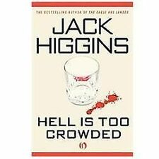 Hell Is Too Crowded by Jack Higgins (2010, Paperback)