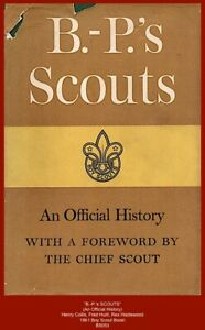 """""""B.-P.'s SCOUTS""""  Collis, Hurll, Hazlewood -1961 Boy Scout Official History Book"""
