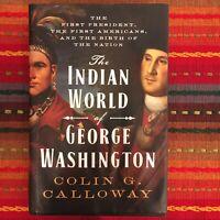 The Indian World Of George Washington By Colin G. Calloway HC/DJ 2018
