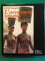 L'avventura umana. Natura e possibilità culturali - I. Eibl-Eibesfeldt - Laterza