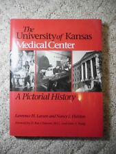The University of Kansas Medical Center: A Pictorial History