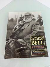 Alexander Graham Bell : The Life and Times of the Man Who Invented the...