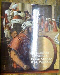 I TELERI DEL CARPACCIO IN SAN GIORGIO DEGLI SCHIAVONI / ILLUSTRATO / 1974