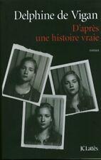 Livre Delphine de Vigan d'après une histoire vraie book