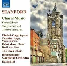 STANFORD: CHORAL MUSIC - STABAT MATER; SONG TO THE SOUL; THE RESURRECTION USED -